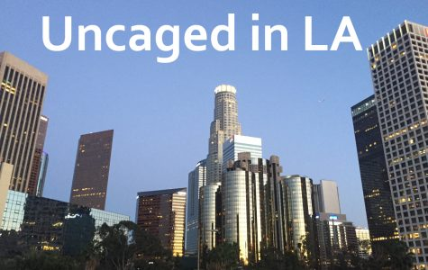 Uncaged in LA