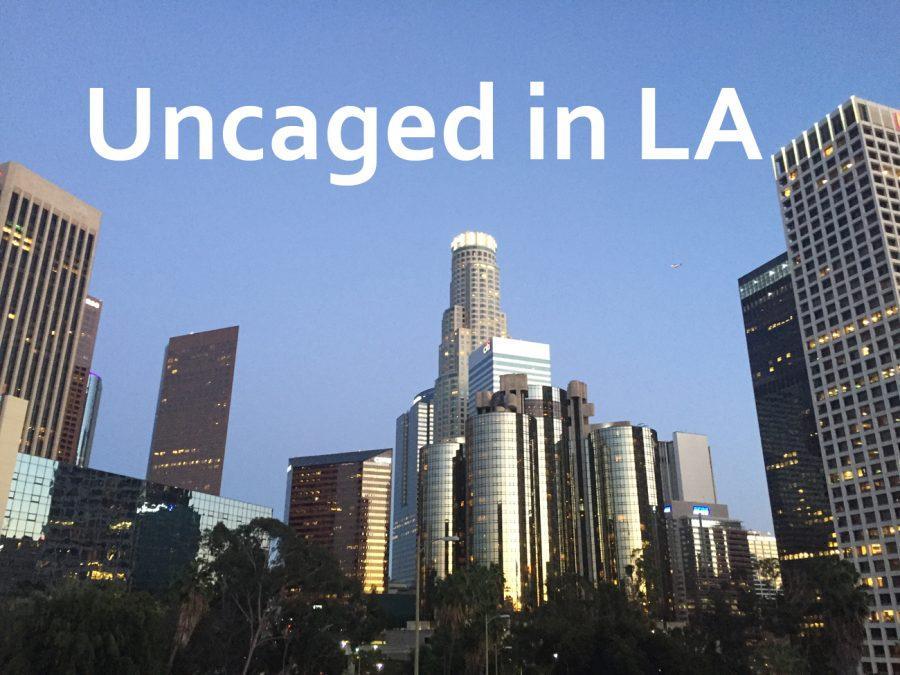 Uncaged in LA